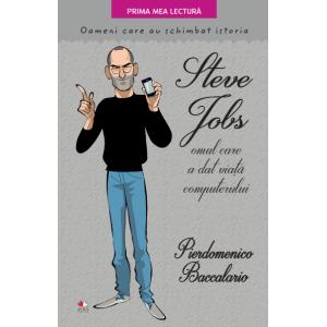 Steve Jobs, omul care a dat viață computerului. Oameni care au schimbat istoria