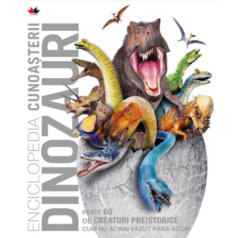 Enciclopedia cunoașterii. Dinozauri