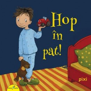Pixi. Hop în pat!