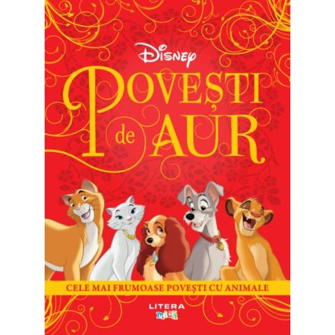 Disney - Povești de aur. Cele mai frumoase povești cu animale