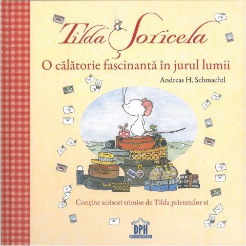 Tilda Soricela - O călătorie fascinantă în jurul lumii