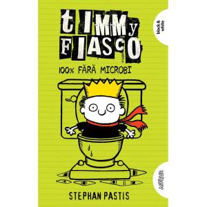 Timmy Fiasco 4. 100% fără microbi