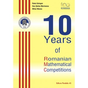 10 Years of Romanian Mathematical Competitions