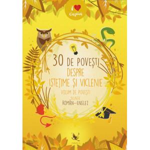 30 de povești despre istețime și viclenie. Volum de povești bilingv român-englez