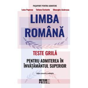 Limba Română - Teste Grilă Pentru Admiterea În Învățământul Superior. Ediție revizuită și adăugită