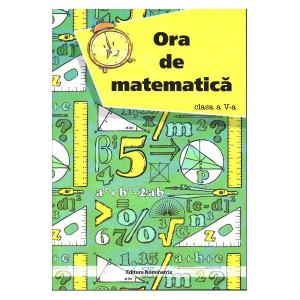 Ora de Matematică. Clasa a V-a