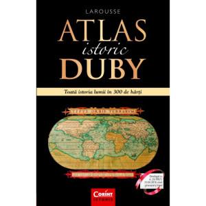 Atlas istoric Duby. Toată istoria lumii în 300 de hărţi