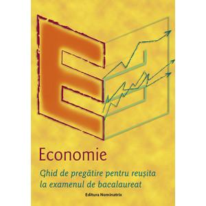 Economie – Ghid de pregătire pentru reușită la examenul de bacalaureat