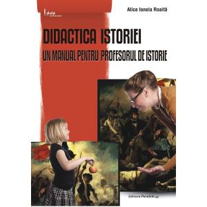 Didactica istoriei. Un manual pentru profesorul de istorie