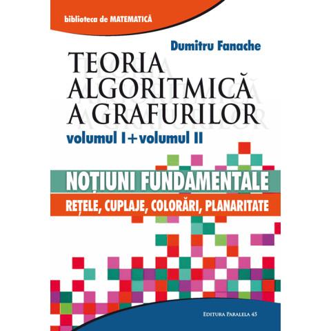Teoria algoritmică a grafurilor ( vol. I+ II)