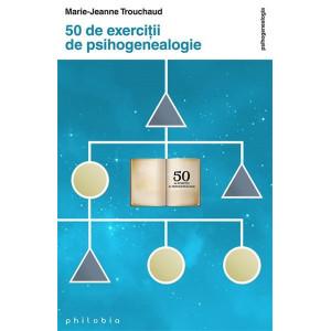 50 de exerciții de psihogenealogie
