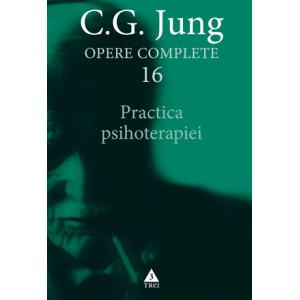 Practica psihoterapiei. Opere Complete, vol. 16