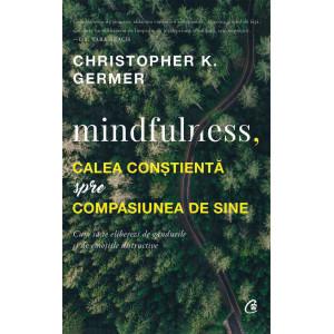 Mindfulness, calea conștientă spre compasiunea de sine