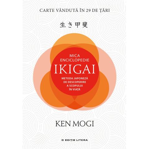 Mica Enciclopedie Ikigai. Metoda japoneză de descoperire a scopului în viață