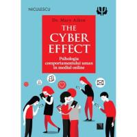 The Cyber Effect. Psihologia comportamentului uman în mediul online