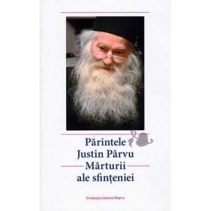 Părintele Justin Pârvu – Mărturii ale sfințeniei