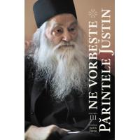 Ne Vorbește Părintele Justin. Vol. III