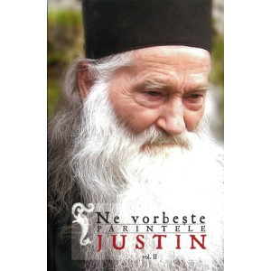 Ne vorbeşte Părintele Justin. Vol. II