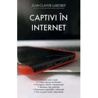 Captivi în internet