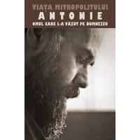 Viaţa Mitropolitului Antonie - Omul care l‑a văzut pe Dumnezeu