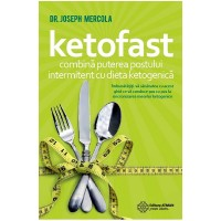 Ketofast. Combină puterea postului intermitent cu dieta ketogenetică