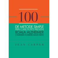 100 de metode simple prin care puteţi preveni boala Alzheimer și tulburarile de memorie asociate vârstei