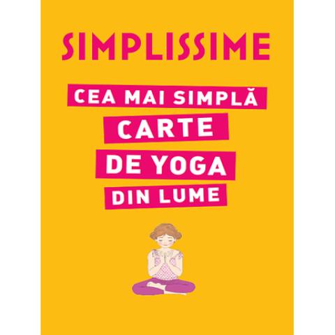 Simplissime. Cea mai simplă carte de Yoga din lume