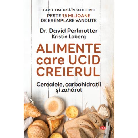 Alimente care ucid creierul. Cerealele, carbohidrații și zahărul