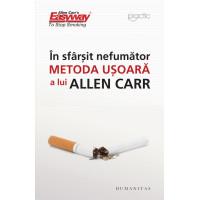 În sfârşit nefumător. Metoda uşoară a lui Allen Carr