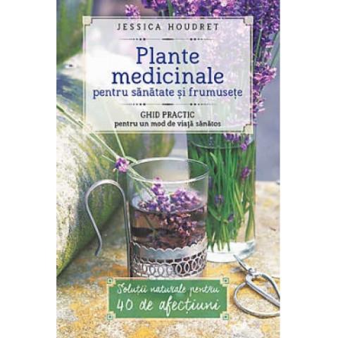 Plante medicinale pentru sănătate și frumusețe