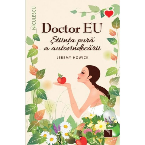 Doctor EU. Știința pură a autovindecării