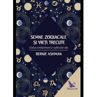 Semne zodiacale și vieţi trecute. Calea evoluţionară a sufletului tău