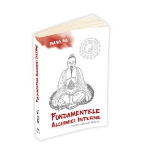 Fundamentele Alchimiei Interne - Practică daoista Neidan