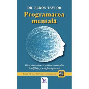Programarea mentală. De la persuasiune și spălare a creierului la self-help și metafizică practică