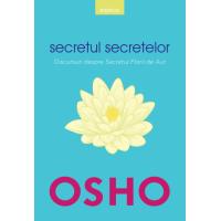 Osho. Secretul secretelor