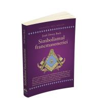 Simbolismul Francmasoneriei sau Masonerie Mistică și Marile Misterii ale Antichității