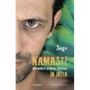 Namaste. Un roman de aventuri spirituale în India