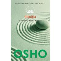 Osho. Vol. 10. Intuiția. Cunoașterea de dincolo de logică