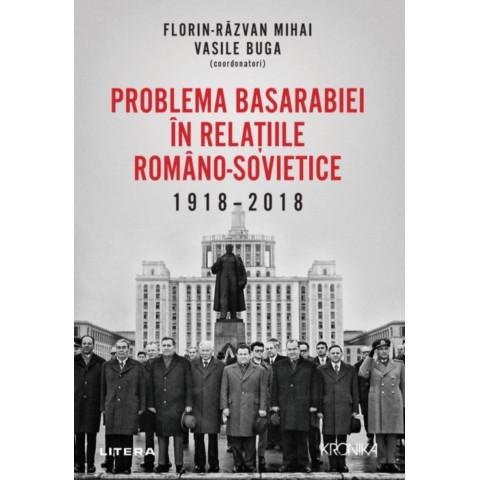 Problema Basarabiei în relațiile romano-sovietice 1918-2018