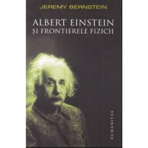 Albert Einstein și frontierele fizicii