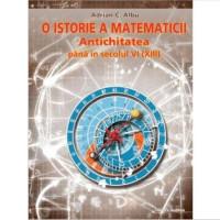 O istorie a matematicii - Antichitatea până în secolul VI (XIII)