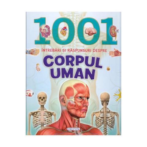 1001 întrebări și răspunsuri despre corpul uman