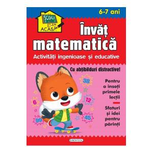 Școala acasă. Învăț matematică 6-7 ani