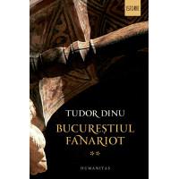 Bucureștiul fanariot Vol. 2