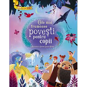 Cele mai frumoase povești pentru copii. Colecția de aur