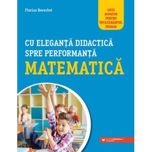 Cu eleganță didactică spre performanță matematică