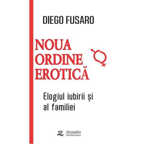 Noua ordine erotică. Elogiul iubirii și al familiei