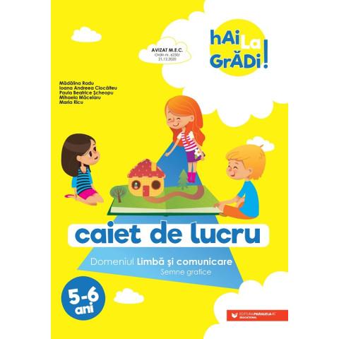 Hai la grădi! Limbă și comunicare (semne grafice). Caiet de lucru. 5-6 ani