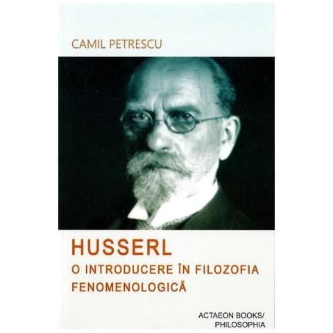 Husserl. O introducere în filozofia fenomenologică