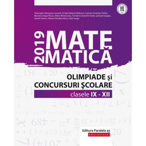 Matematică. Olimpiade și concursuri școlare 2019. Clasele IX-XII